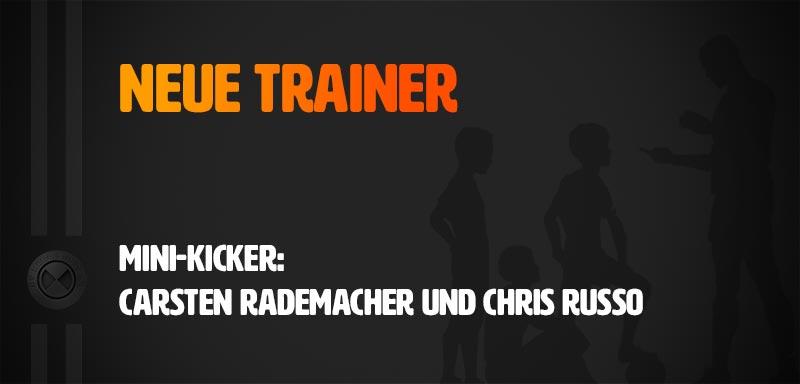 Neue Trainer Mini-Kicker: Carsten Rademacher und Chris Russo